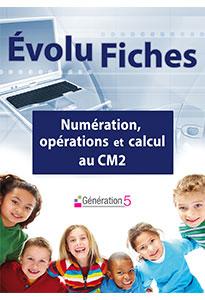 Evolu Fiches - Numération, opérations et calcul au CM2