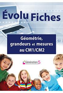 Evolu Fiches - Géométrie, grandeurs et mesures au CM1/CM2