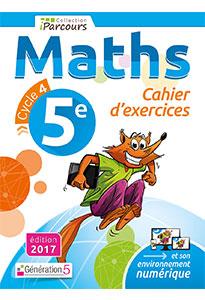 Cahier d'exercices iParcours MATHS 5e (éd. 2017)