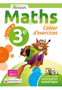 Cahier d'exercices iParcours MATHS 3e (éd. 2017)