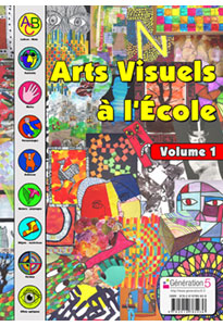 Arts visuels à l'Ecole - Volume 1