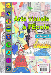 Arts visuels à l'Ecole - Volume 2