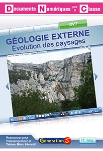 GÉOLOGIE EXTERNE - Évolution des paysages (Documents Numériques Interactifs)
