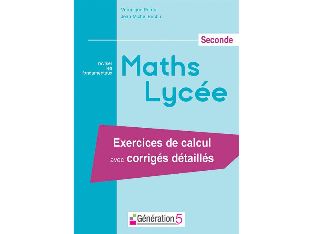 Maths lycée seconde, réviser ses fondamentaux