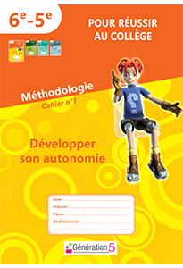Méthodologie - Cahier 1 : Développer son autonomie (6e - 5e)
