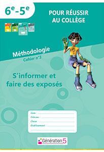 Méthodologie - Cahier 3 : S'informer et faire des exposés (6e - 5e)