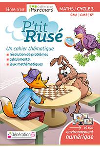Cahier thématique P'tit Rusé MATHS Cycle 3 (éd. 2018)