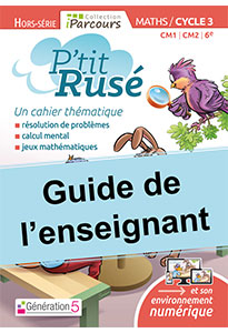 Guide de l'enseignant P'tit Rusé MATHS Cycle 3 (édition 2018)