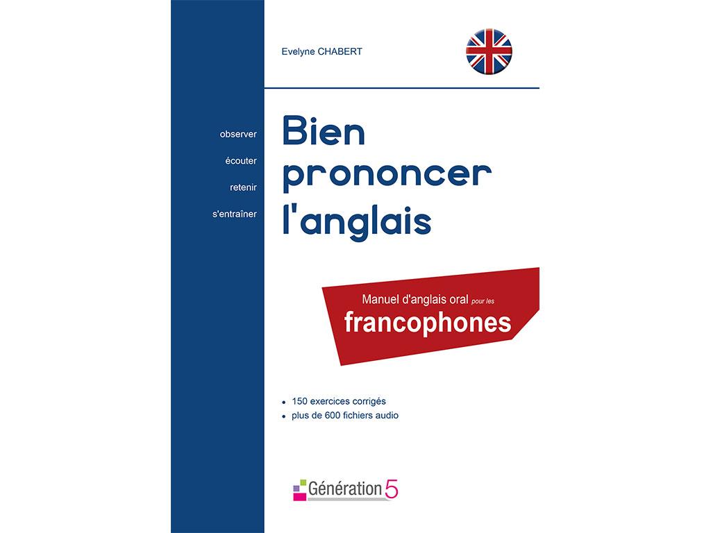 Bien prononcer l'anglais pour les francophones