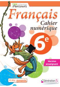 Cahier numérique iParcours Français 6e pour l'enseignant