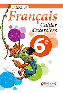 Cahier d'exercices FRANÇAIS 6e (collection iParcours)