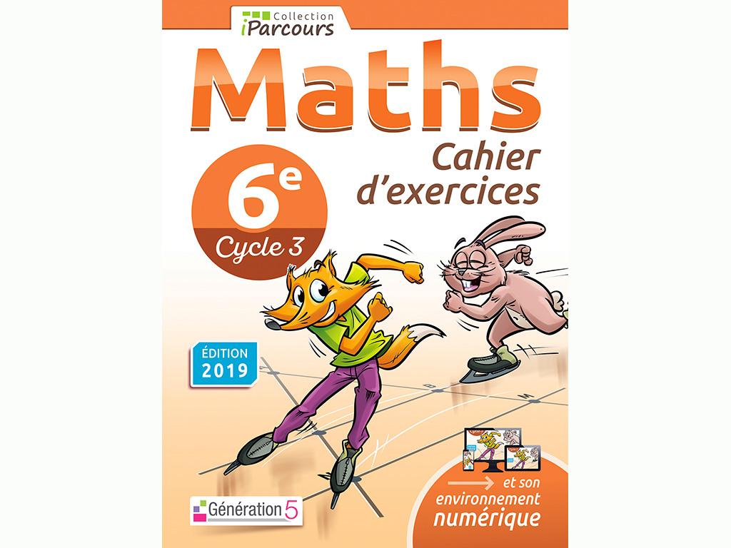 Cahier d'exercices maths 6ème 2019