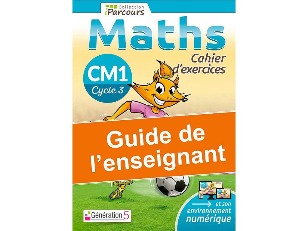 IParcours Maths CM1 - Guide de l'enseignant