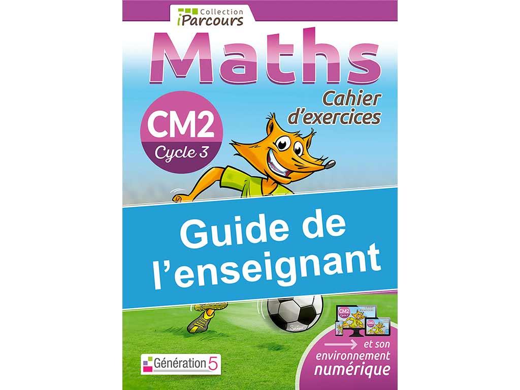 IParcours Maths CM2 - Guide de l'enseignant
