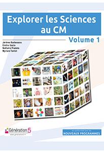 Explorer les Sciences au CM - Volume 1