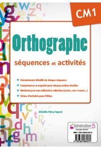 ORTHOGRAPHE CM1 - séquences et activités