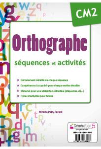 ORTHOGRAPHE CM2 - séquences et activités