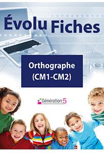 Evolu Fiches - Orthographe (CM1-CM2)